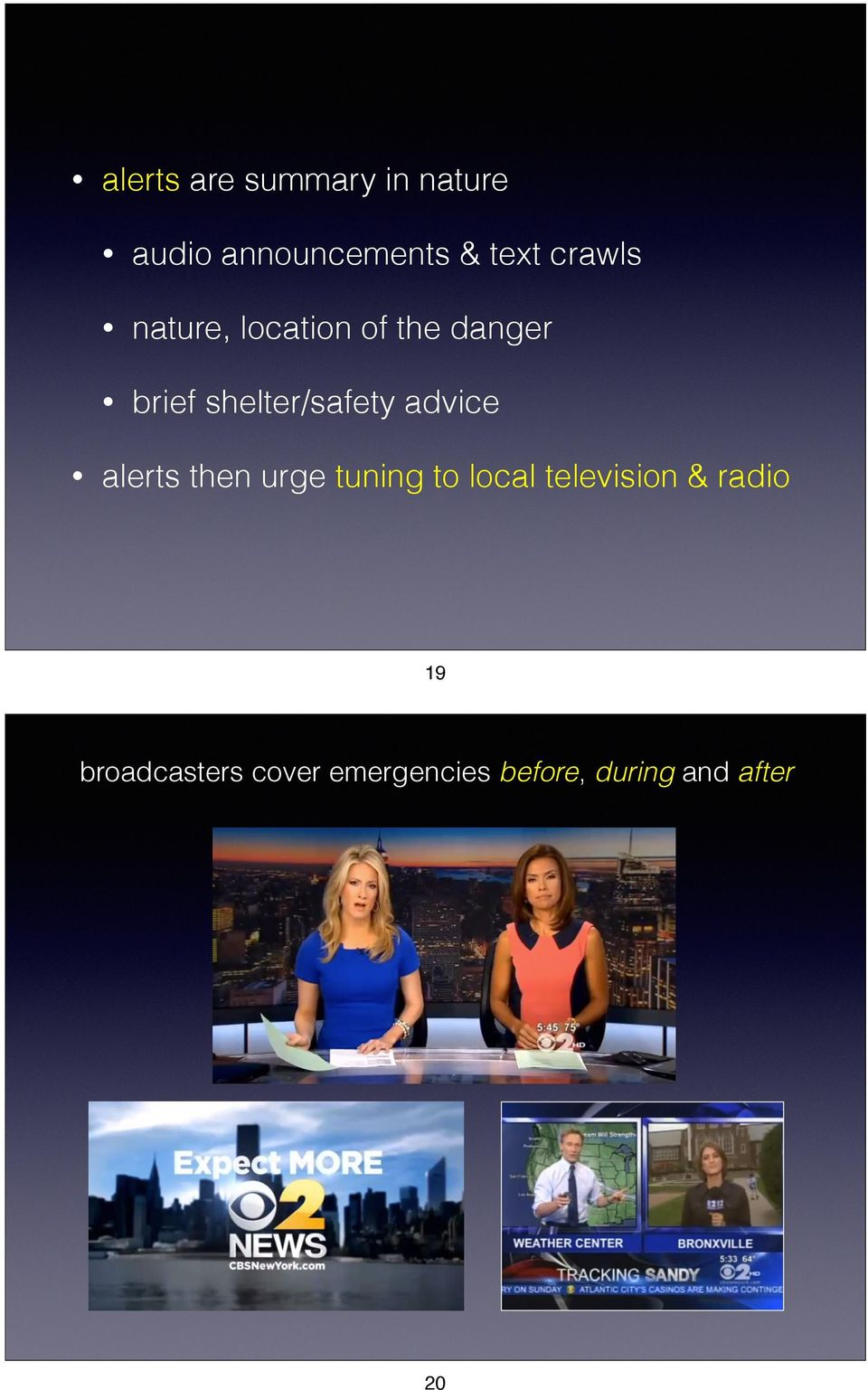 advice alerts then urge tuning to local television & radio