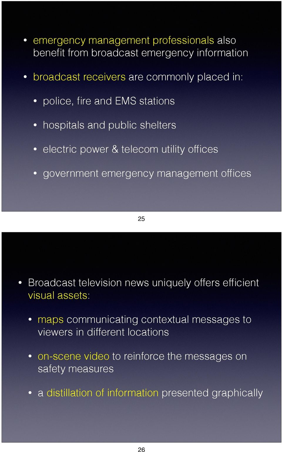 management offices 25 Broadcast television news uniquely offers efficient visual assets: maps communicating contextual messages to