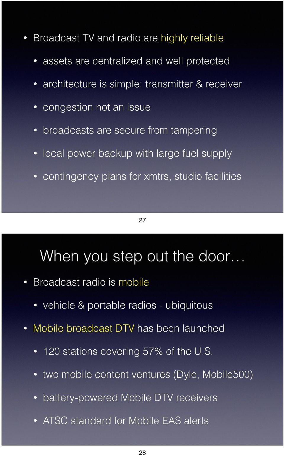 When you step out the door Broadcast radio is mobile vehicle & portable radios - ubiquitous Mobile broadcast DTV has been launched 120 stations