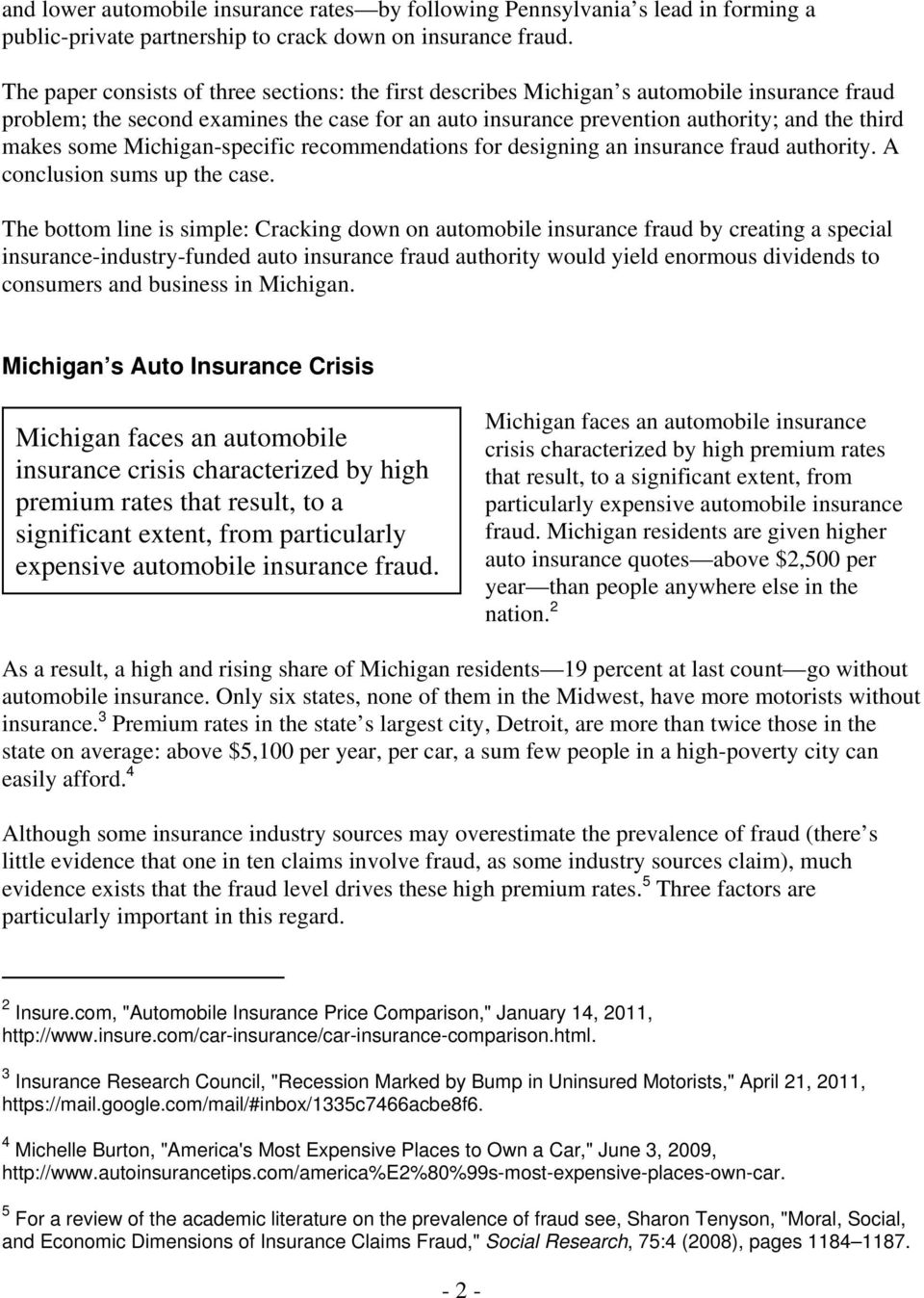 some Michigan-specific recommendations for designing an insurance fraud authority. A conclusion sums up the case.