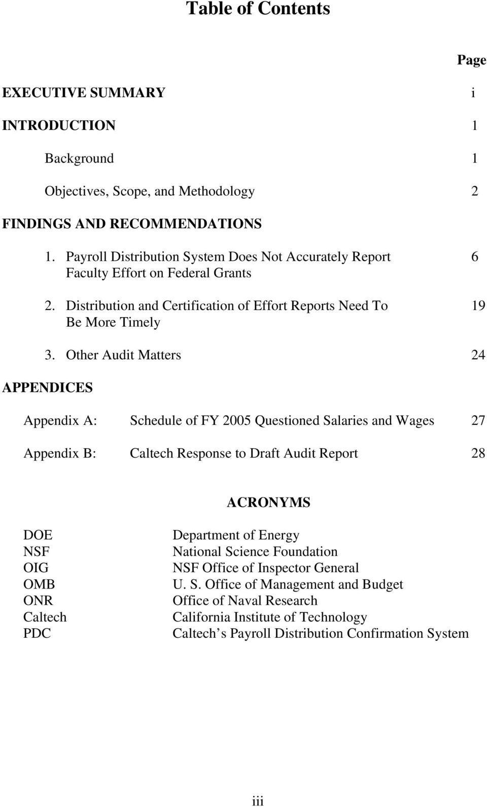 Other Audit Matters 24 APPENDICES Appendix A: Schedule of FY 2005 Questioned Salaries and Wages 27 Appendix B: Caltech Response to Draft Audit Report 28 ACRONYMS DOE NSF OIG OMB ONR