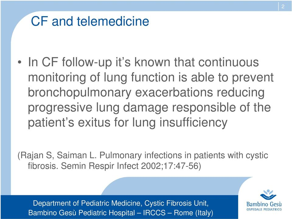 damage responsible of the patient s exitus for lung insufficiency (Rajan S, Saiman L.