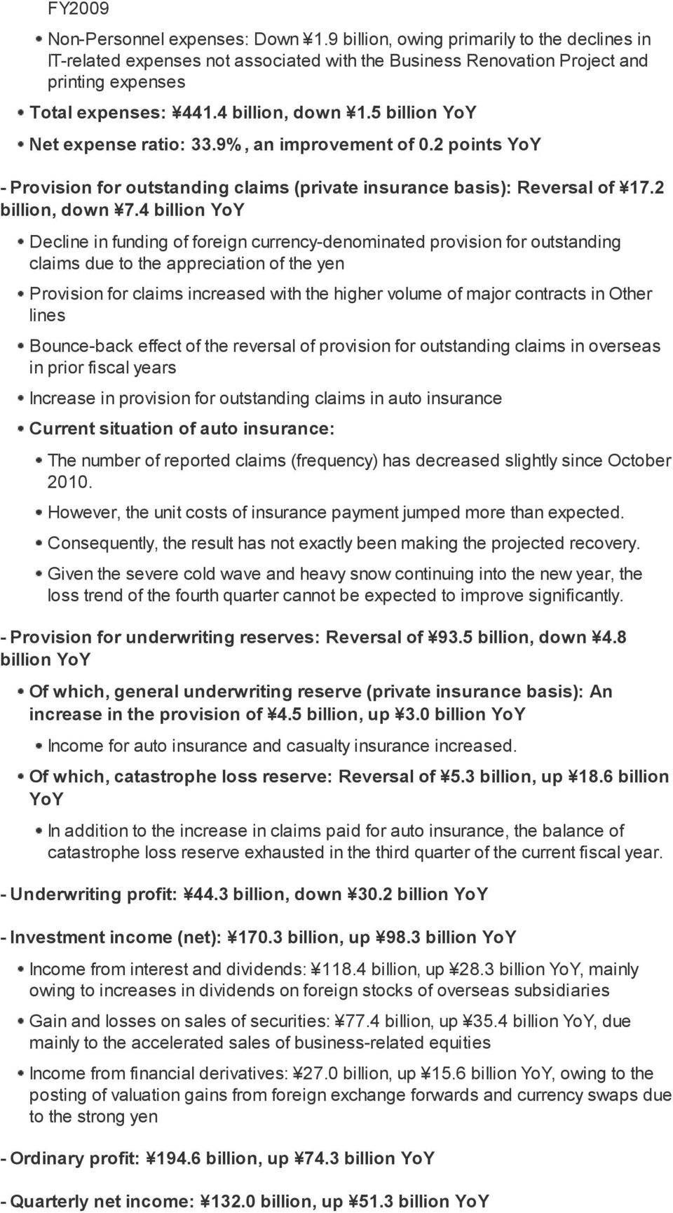 4 billion YoY Decline in funding of foreign currency-denominated provision for outstanding claims due to the appreciation of the yen Provision for claims increased with the higher volume of major