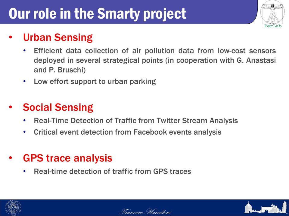 Bruschi) Low effort support to urban parking Social Sensing Real-Time Detection of Traffic from Twitter Stream