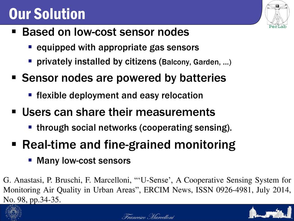 (cooperating sensing). Real-time and fine-grained monitoring Many low-cost sensors G. Anastasi, P. Bruschi, F.