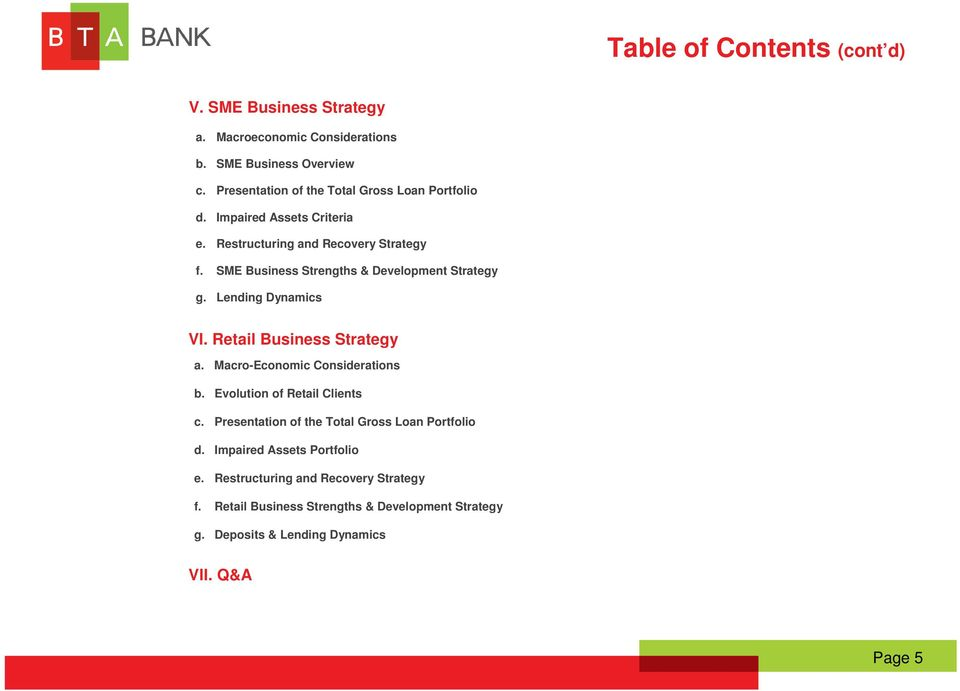 SME Business Strengths & Development Strategy g. Lending Dynamics VI. Retail Business Strategy a. Macro-Economic Considerations b.