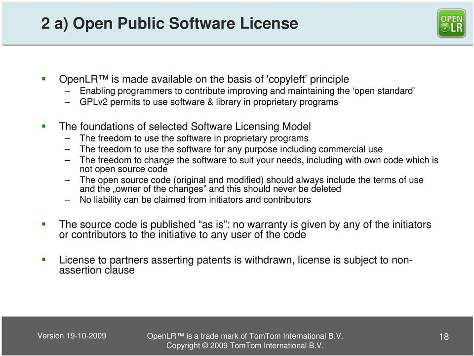 including commercial use The freedom to change the software to suit your needs, including with own code which is not open source code The open source code (original and modified) should always