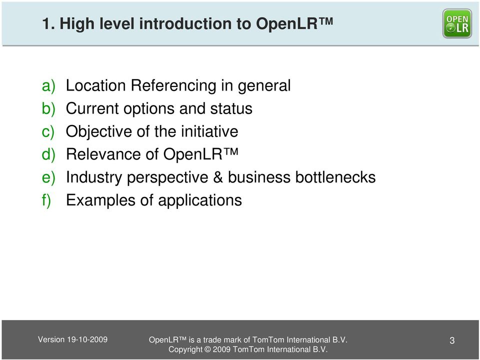 Objective of the initiative d) Relevance of OpenLR e)