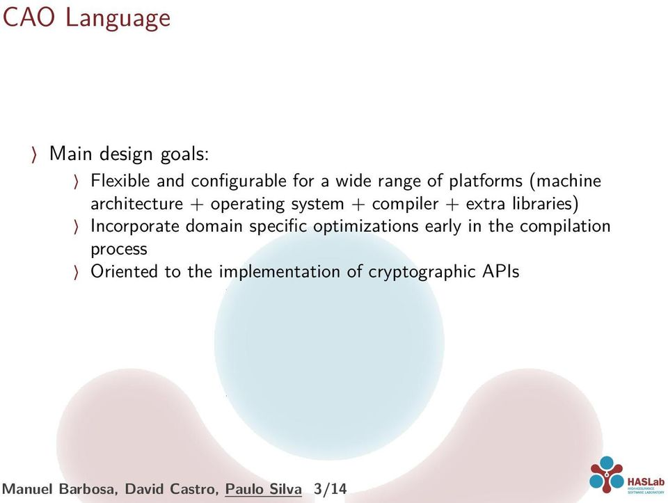 Incorporate domain specific optimizations early in the compilation process Oriented