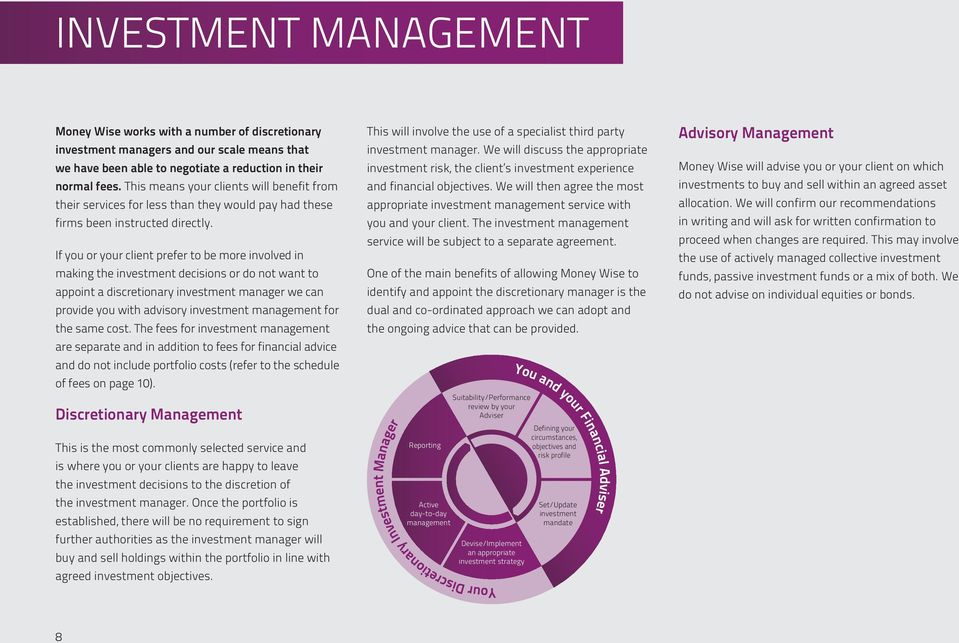 If you or your client prefer to be more involved in making the investment decisions or do not want to appoint a discretionary investment manager we can provide you with advisory investment management