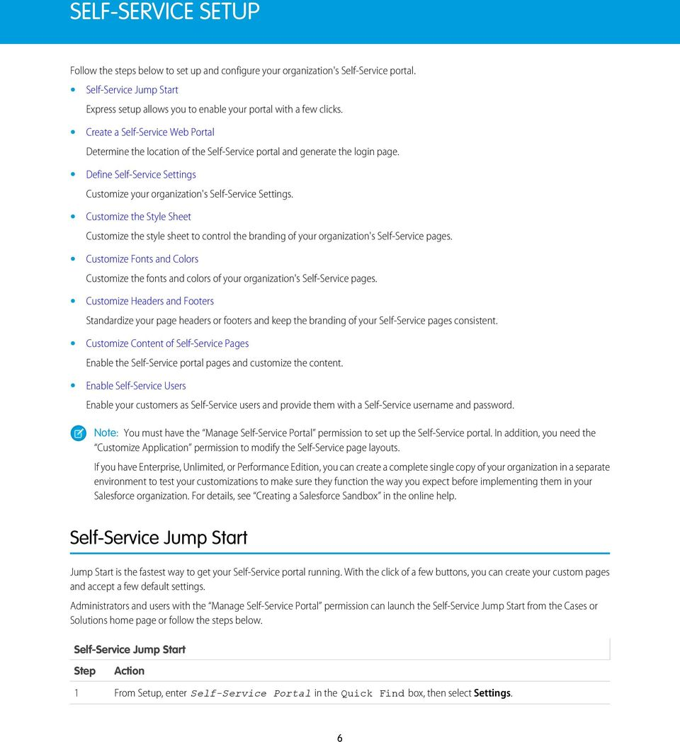 Customize the Style Sheet Customize the style sheet to control the branding of your organization's Self-Service pages.