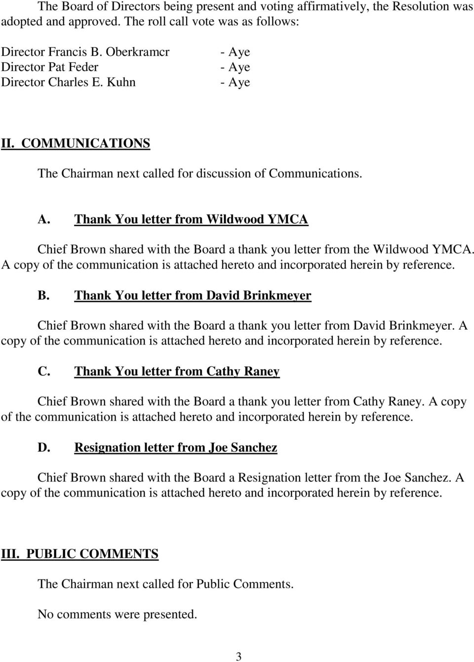 A copy of the communication is attached hereto and incorporated herein by reference. B.