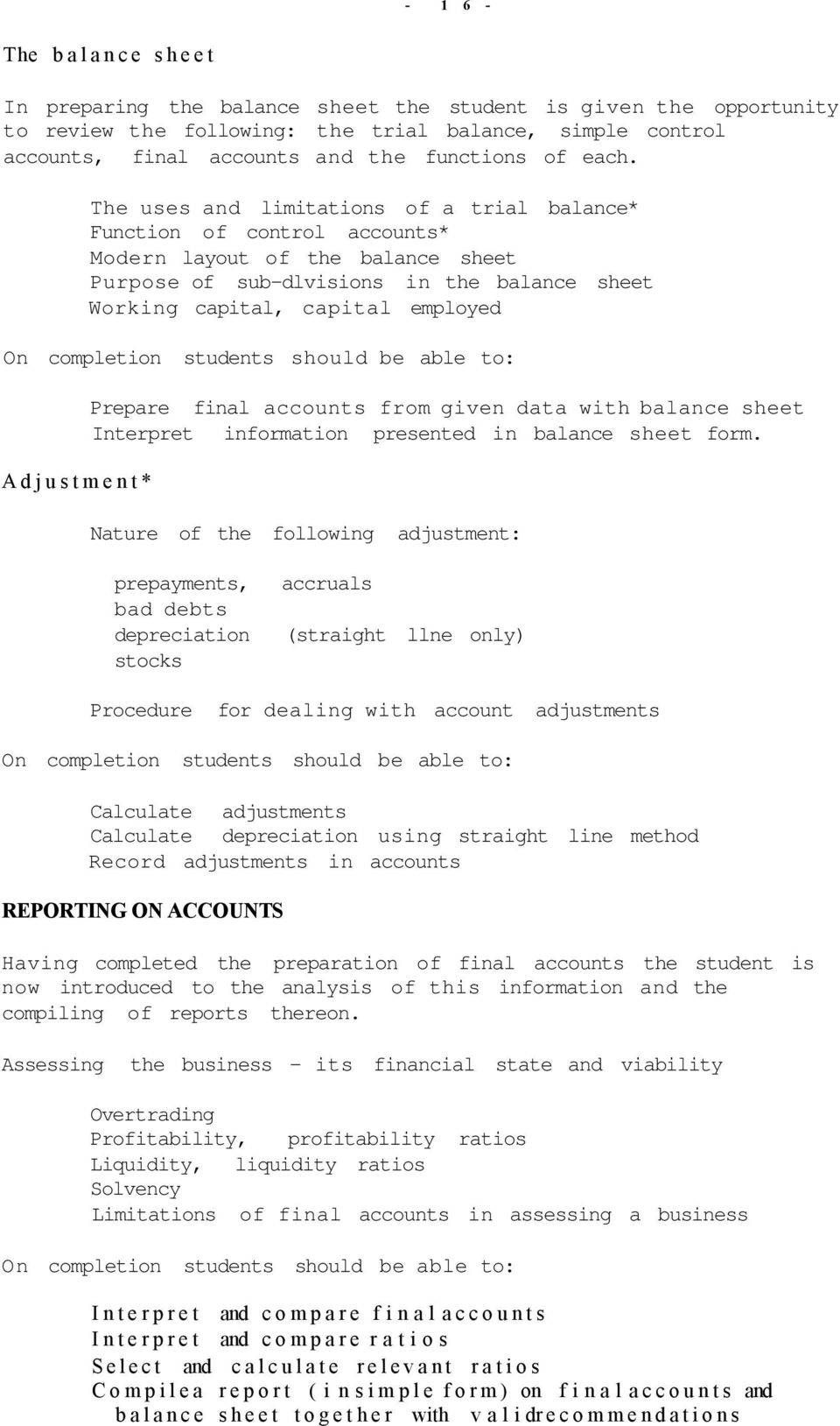 The uses and limitations of a trial balance* Function of control accounts* Modern layout of the balance sheet Purpose of sub-dlvisions in the balance sheet Working capital, capital employed A d j u s
