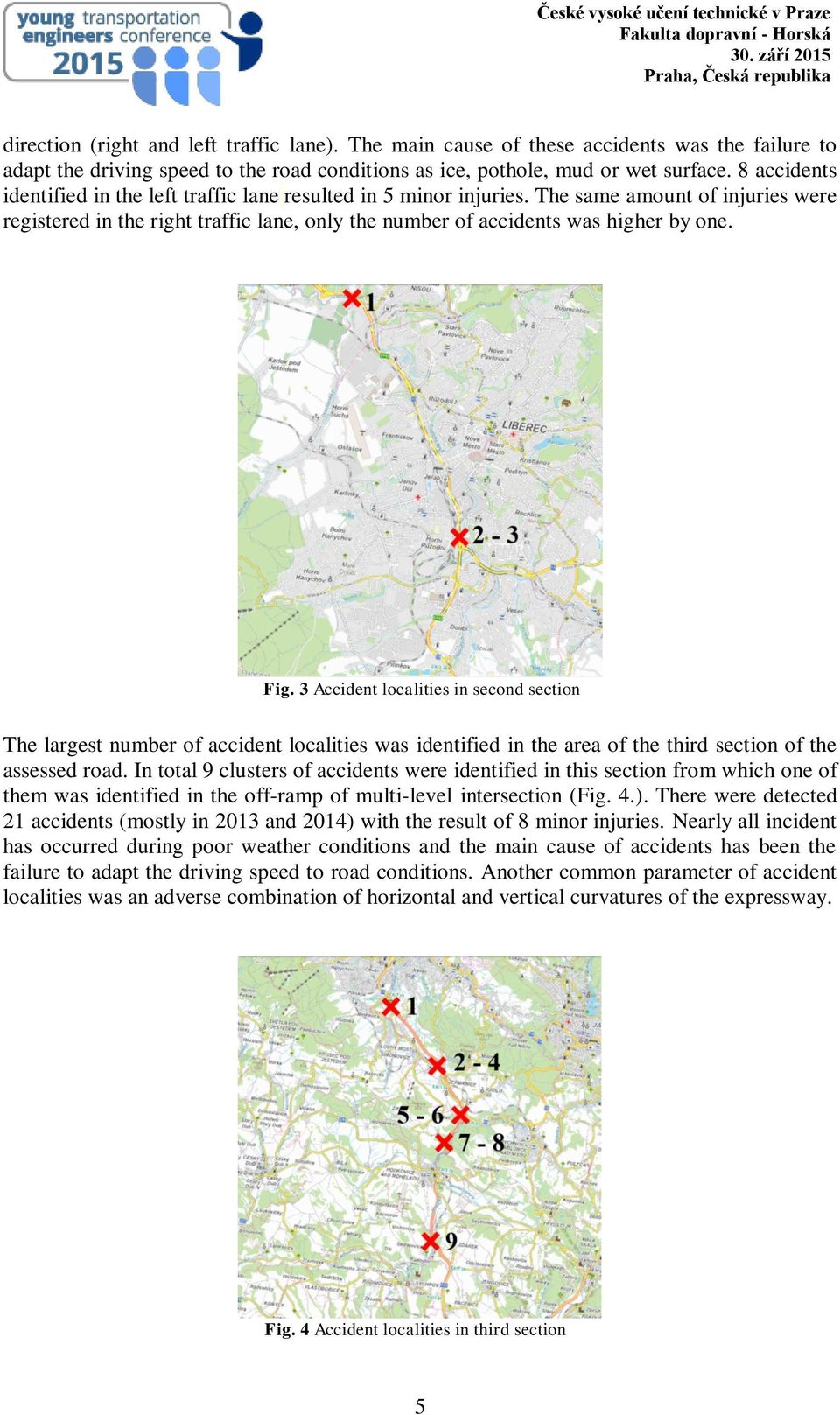 Fig. 3 Accident localities in second section The largest number of accident localities was identified in the area of the third section of the assessed road.