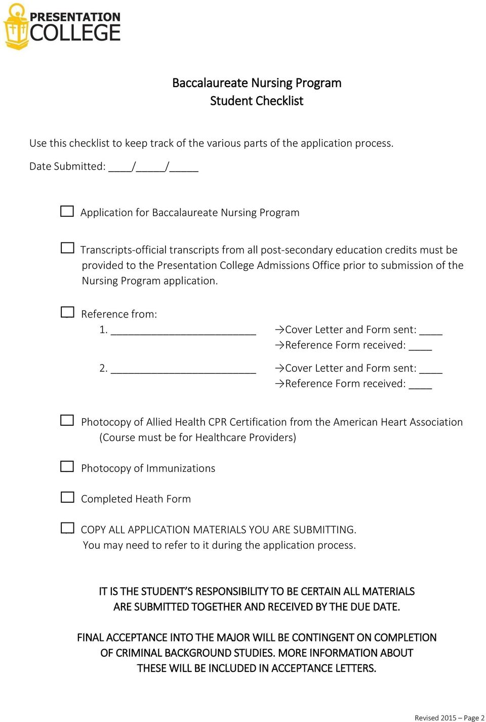 Office prior to submission of the Nursing Program application. 3. Reference from: 1. Cover Letter and Form sent: Reference Form received: 2. Cover Letter and Form sent: Reference Form received: 4.