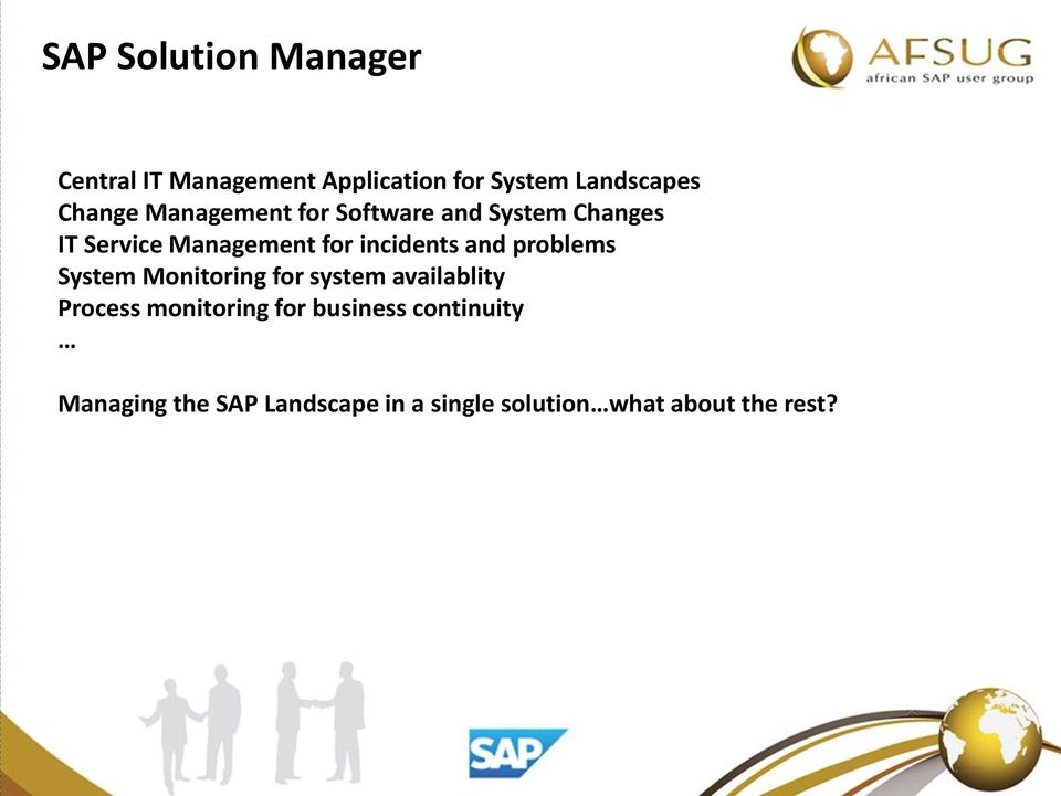 incidents and problems System Monitoring for system availablity Process
