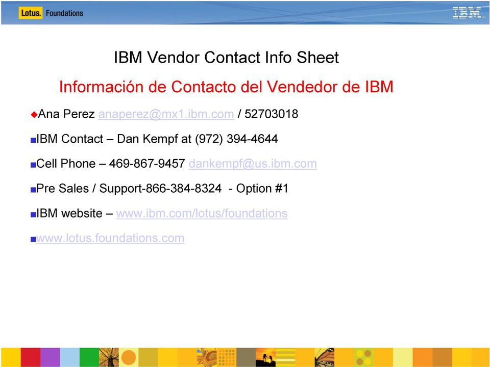 com / 52703018 IBM Contact Dan Kempf at (972) 394-4644 Cell Phone