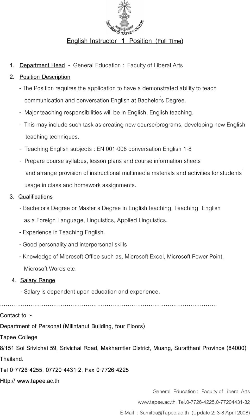 - Major teaching responsibilities will be in English, English teaching. - This may include such task as creating new course/programs, developing new English teaching techniques.