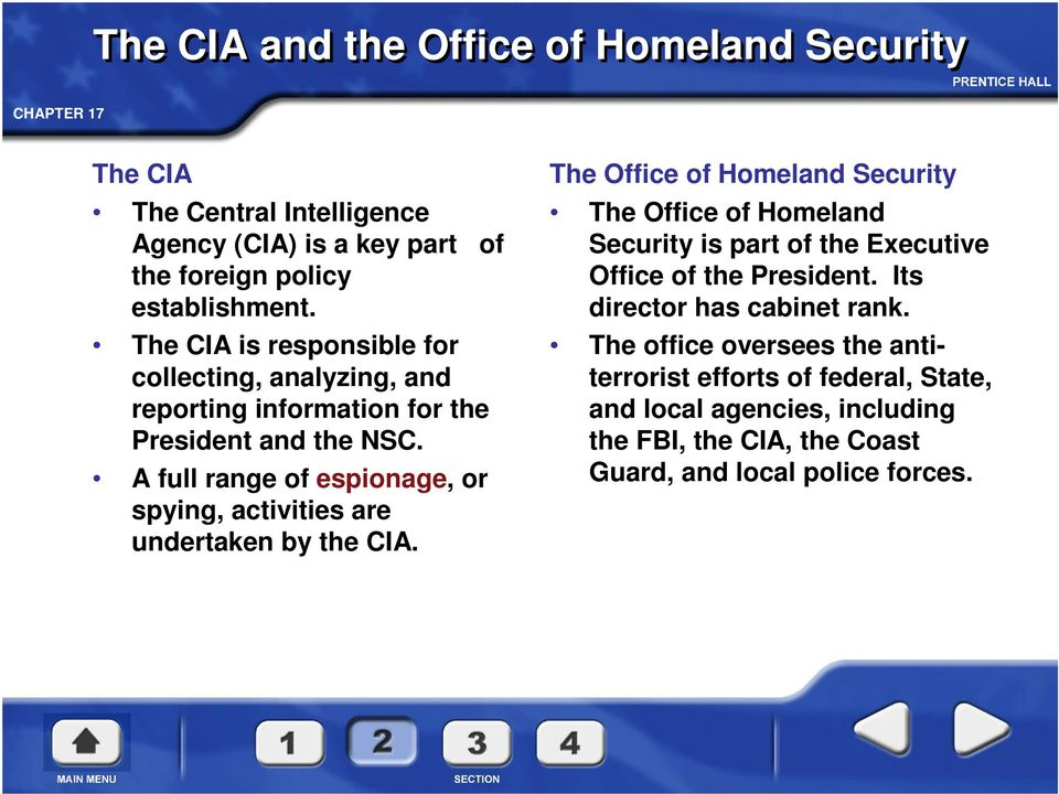 A full range of espionage, or spying, activities are undertaken by the CIA.