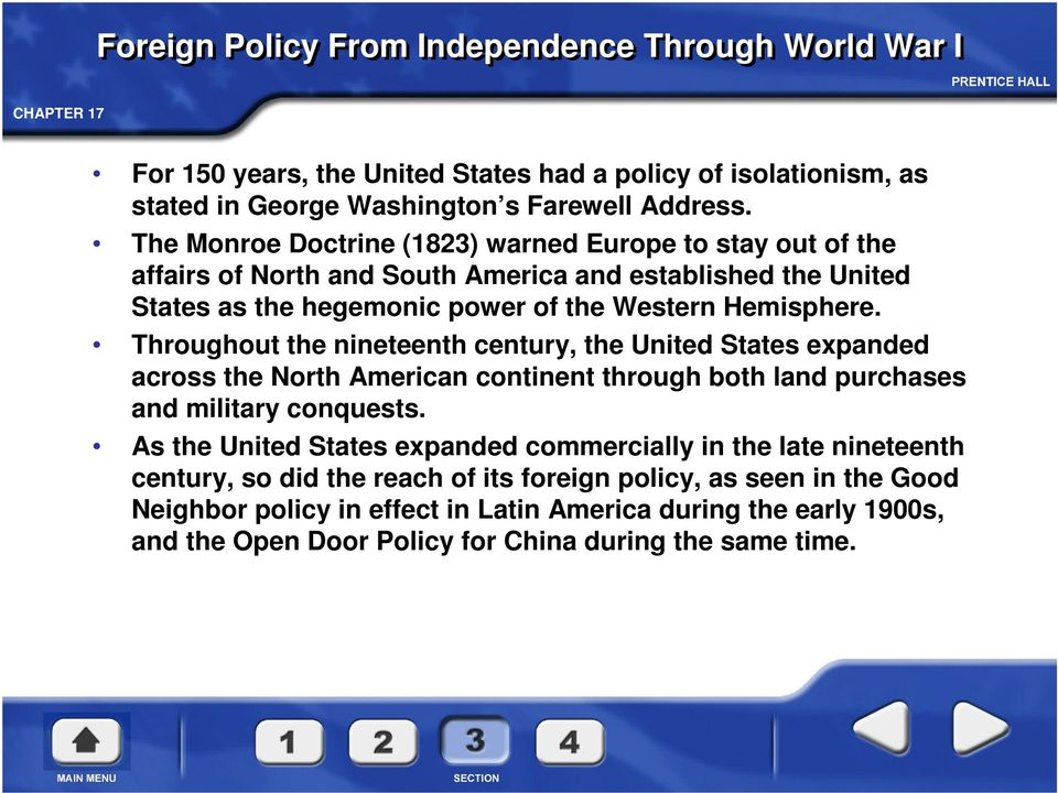 Throughout the nineteenth century, the United States expanded across the North American continent through both land purchases and military conquests.