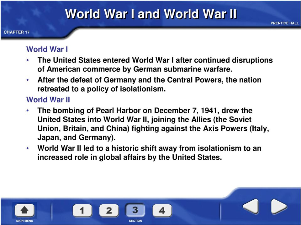 World War II The bombing of Pearl Harbor on December 7, 1941, drew the United States into World War II, joining the Allies (the Soviet Union, Britain,