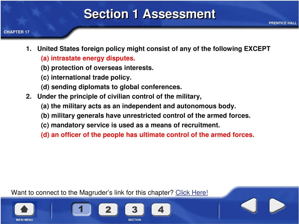 Under the principle of civilian control of the military, (a) the military acts as an independent and autonomous body.