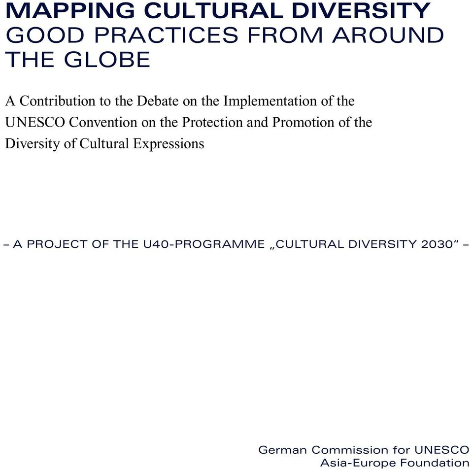 and Promotion of the Diversity of Cultural Expressions A PROJECT OF THE