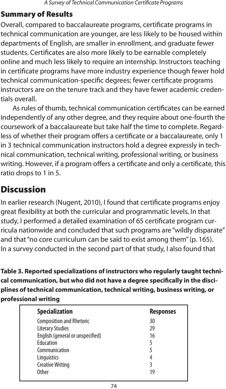 Instructors teaching in certificate programs have more industry experience though fewer hold technical communication-specific degrees; fewer certificate programs instructors are on the tenure track