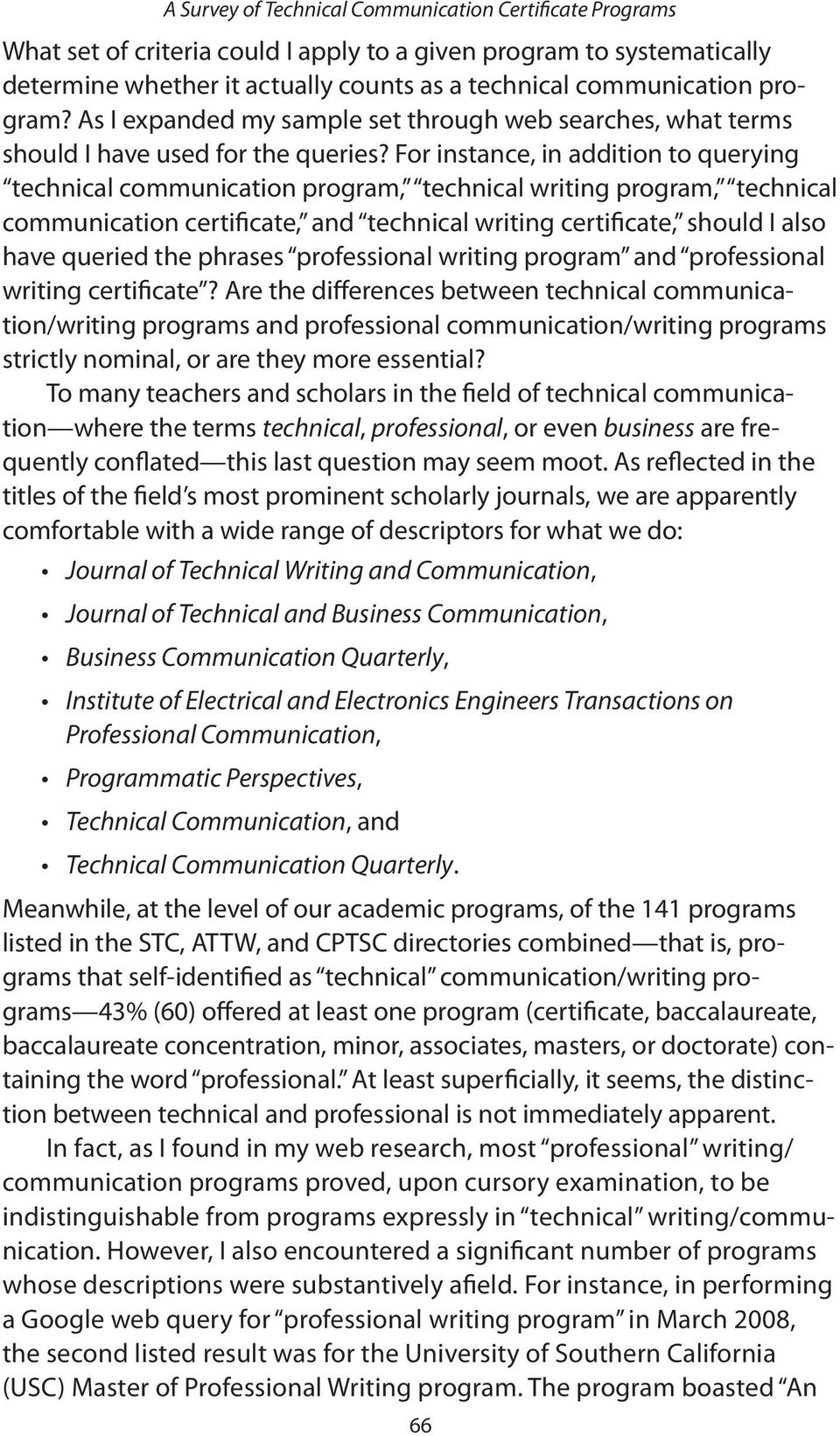 For instance, in addition to querying technical communication program, technical writing program, technical communication certificate, and technical writing certificate, should I also have queried
