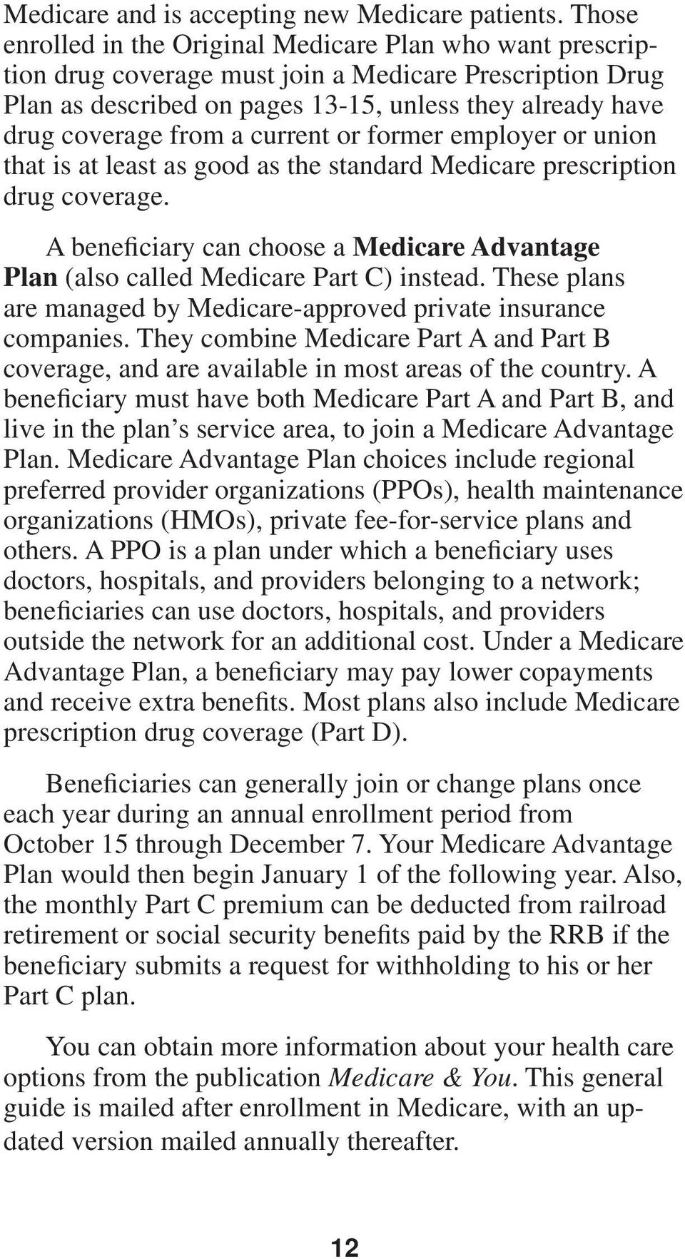 current or former employer or union that is at least as good as the standard Medicare prescription drug coverage.