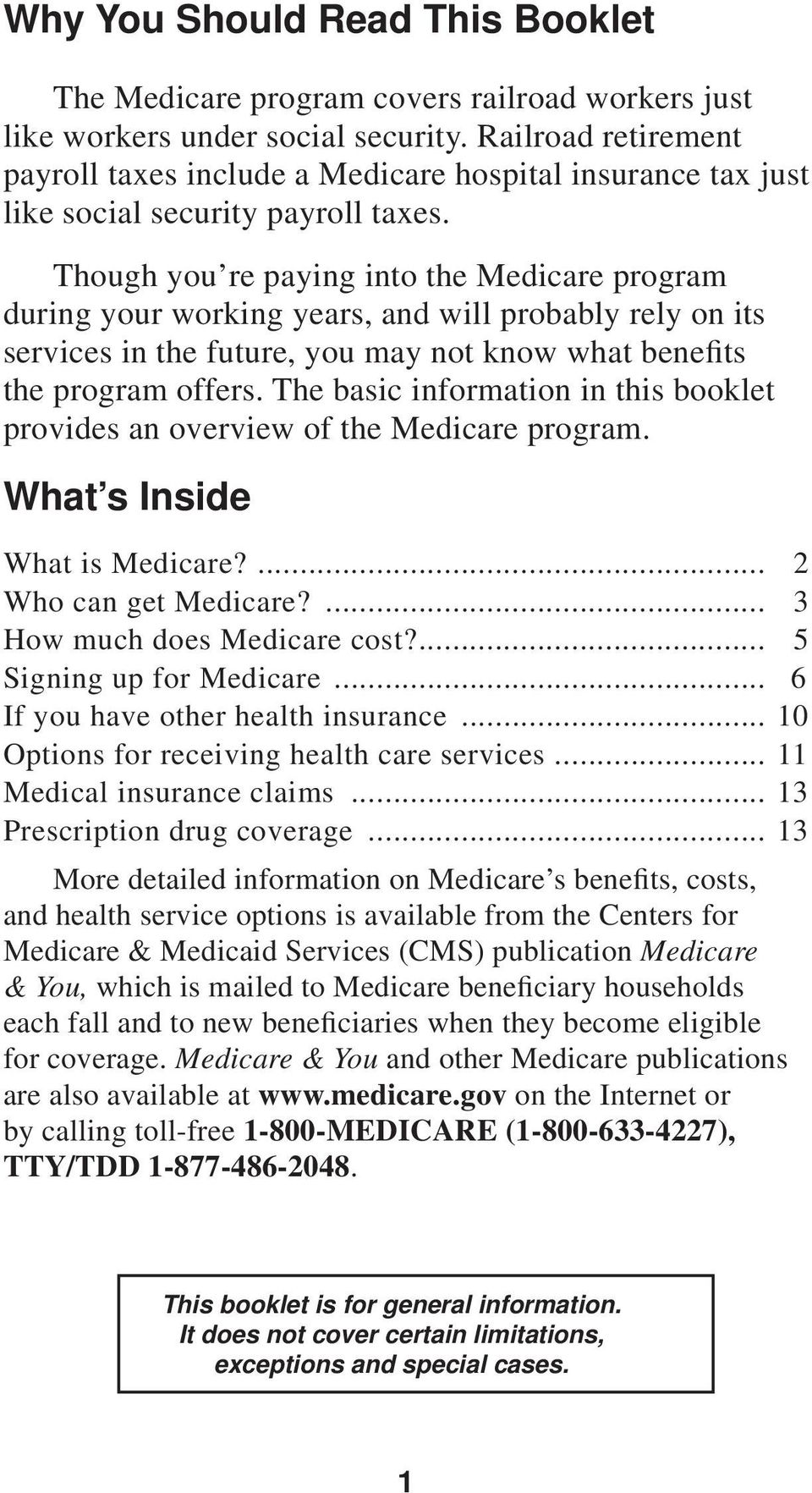 Though you re paying into the Medicare program during your working years, and will probably rely on its services in the future, you may not know what benefits the program offers.