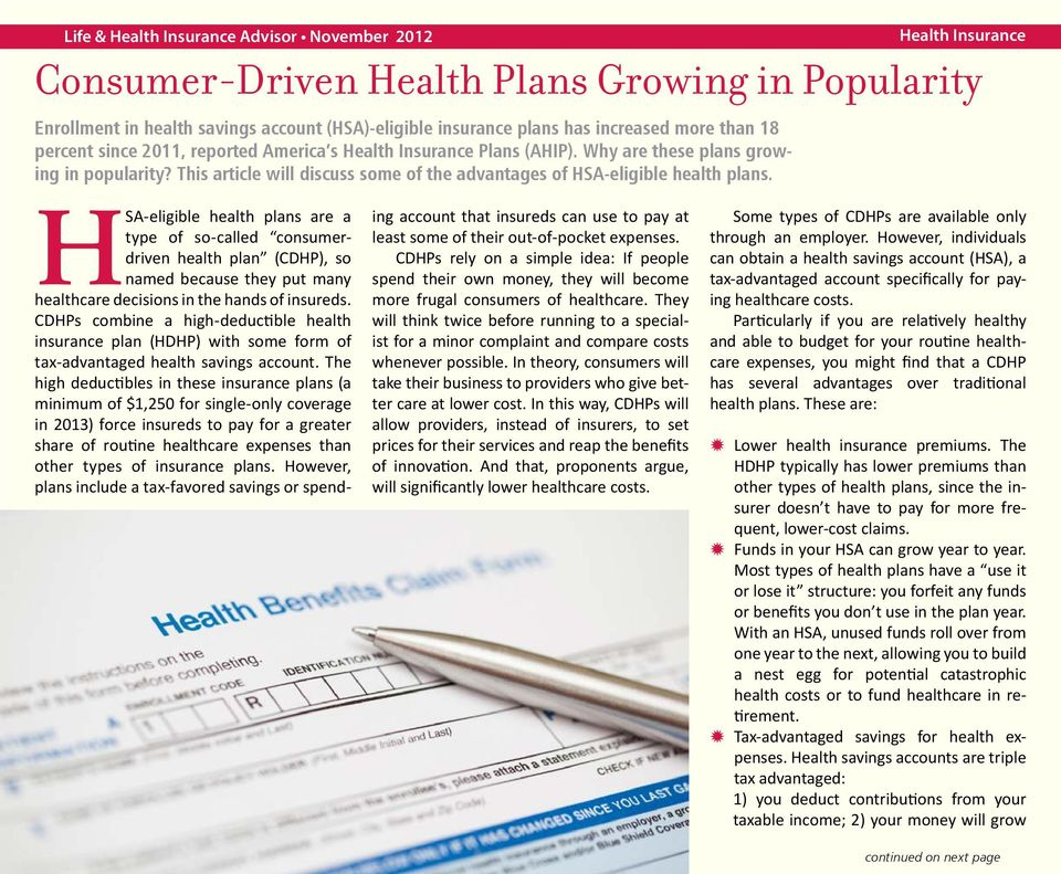 This article will discuss some of the advantages of HSA-eligible health plans.