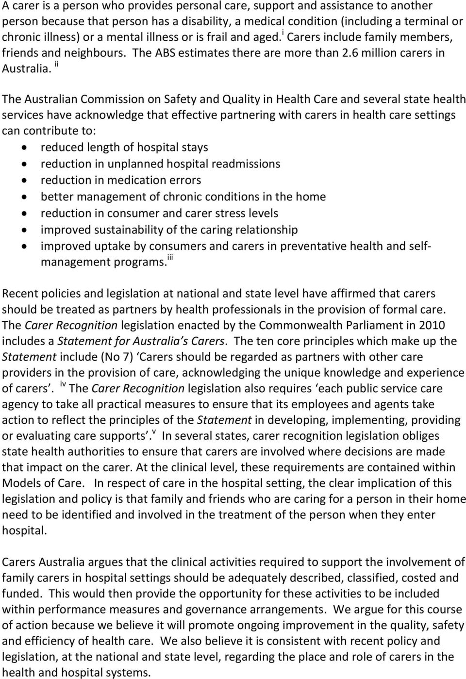 ii The Australian Commission on Safety and Quality in Health Care and several state health services have acknowledge that effective partnering with carers in health care settings can contribute to: