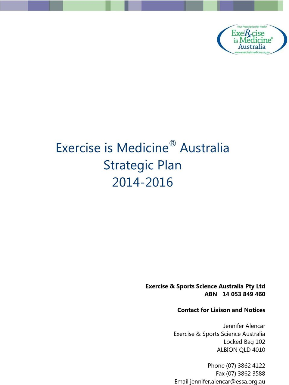 Exercise & Sports Science Australia Locked Bag 102 ALBION QLD 4010