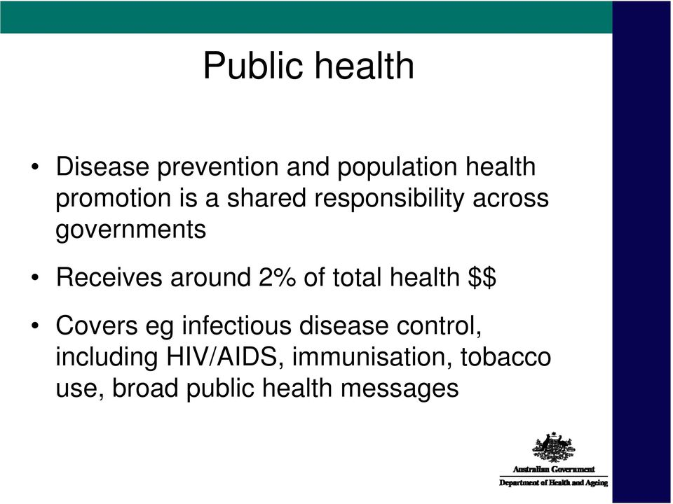 of total health $$ Covers eg infectious disease control,