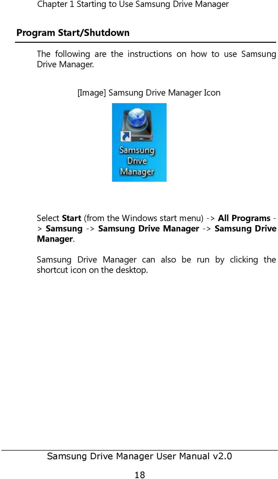 [Image] Samsung Drive Manager Icon Select Start (from the Windows start menu) -> All Programs -
