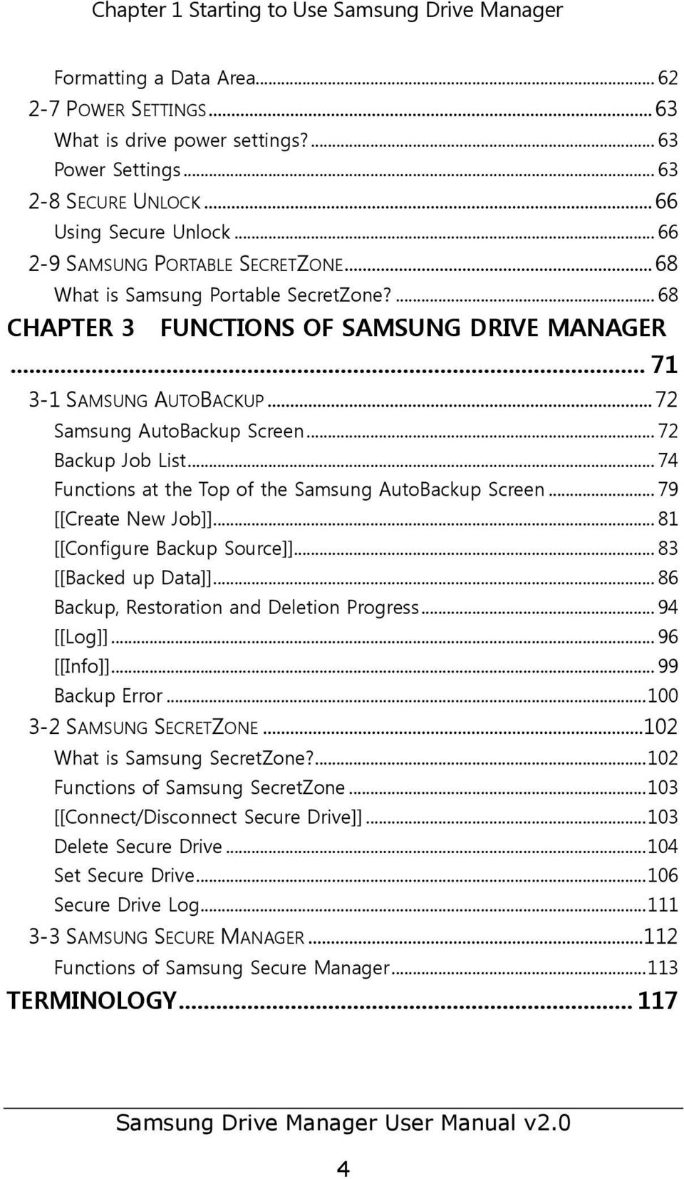.. 72 Samsung AutoBackup Screen... 72 Backup Job List... 74 Functions at the Top of the Samsung AutoBackup Screen... 79 [[Create New Job]]... 81 [[Configure Backup Source]]... 83 [[Backed up Data]].