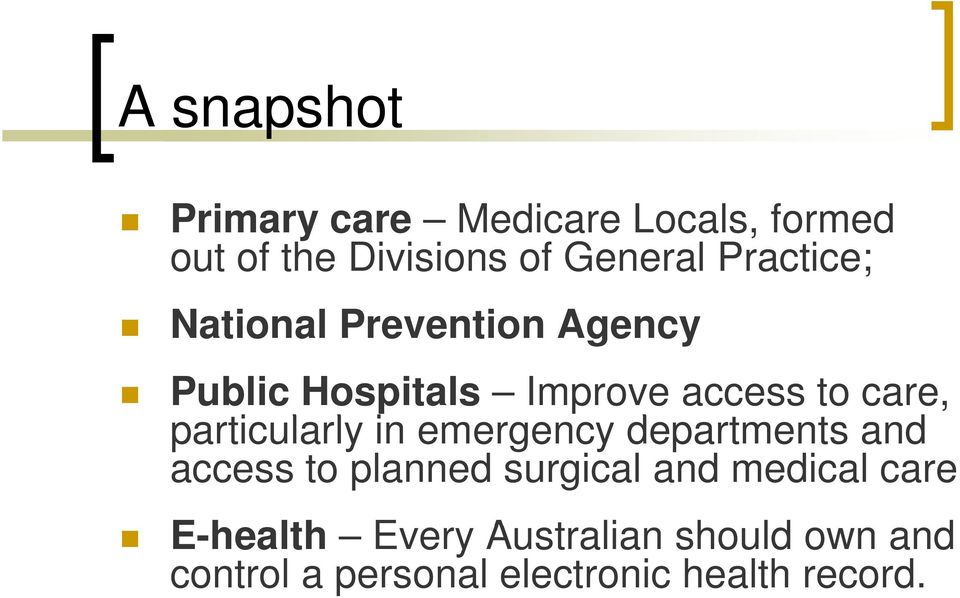 emergency departments t and access to planned surgical and medical care E h lth E A t li