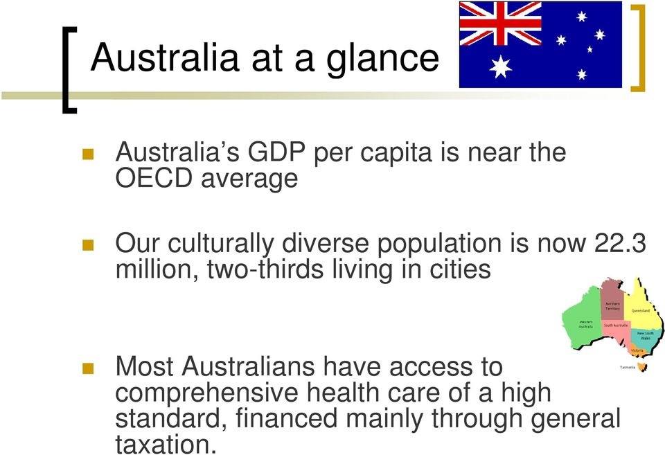3 million, two-thirds living in cities Most Australians have access