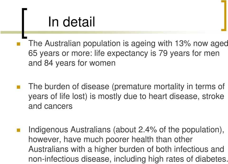 heart disease, stroke and cancers Indigenous Australians (about 2.
