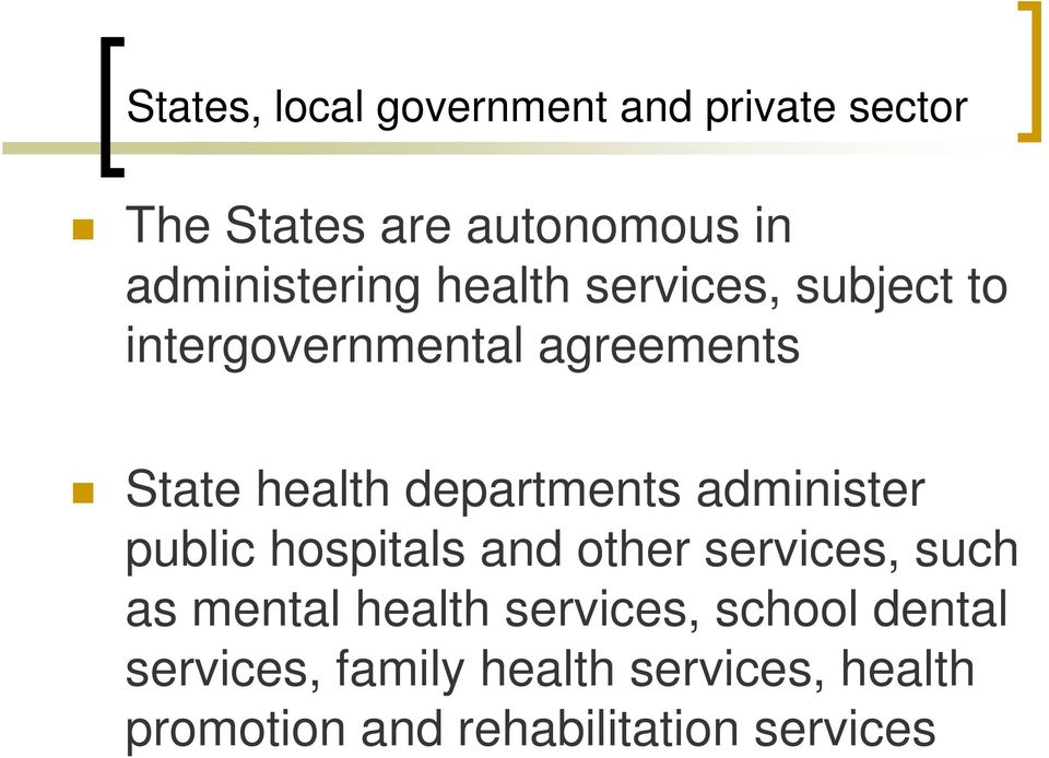 departments administer public hospitals and other services, such as mental health
