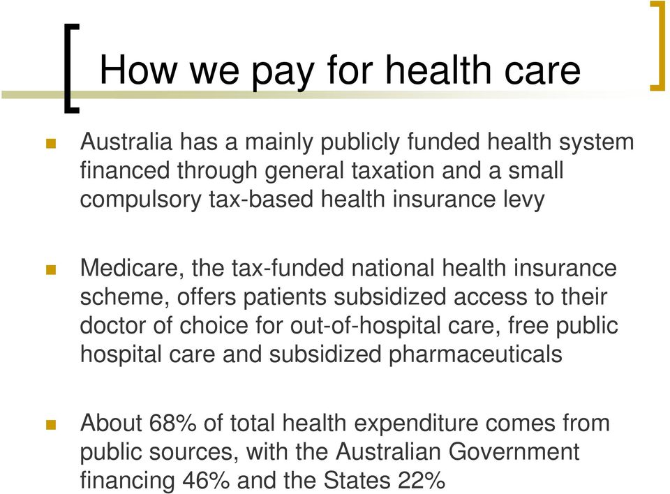 subsidized d access to their doctor of choice for out-of-hospital care, free public hospital care and subsidized