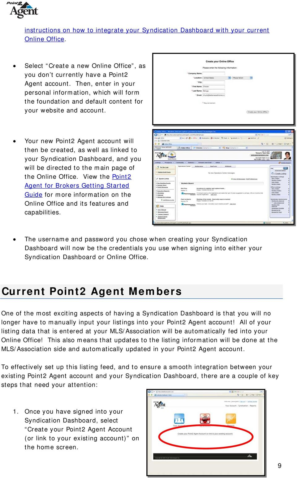 Your new Point2 Agent account will then be created, as well as linked to your Syndication Dashboard, and you will be directed to the main page of the Online Office.