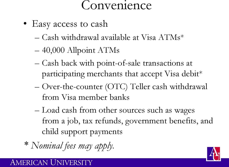 Over-the-counter (OTC) Teller cash withdrawal from Visa member banks Load cash from other sources