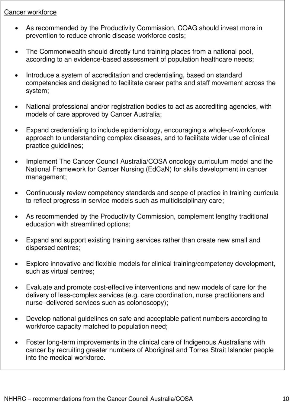 facilitate career paths and staff movement across the system; National professional and/or registration bodies to act as accrediting agencies, with models of care approved by Cancer Australia; Expand