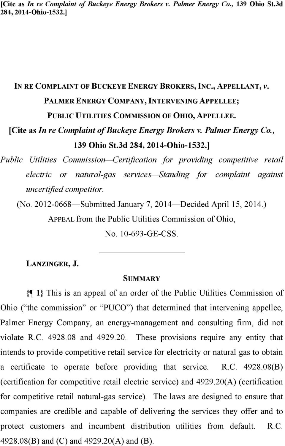] Public Utilities Commission Certification for providing competitive retail electric or natural-gas services Standing for complaint against uncertified competitor. (No.