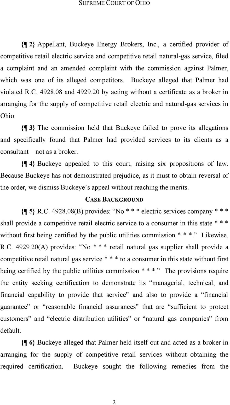 of its alleged competitors. Buckeye alleged that Palmer had violated R.C. 4928.08 and 4929.