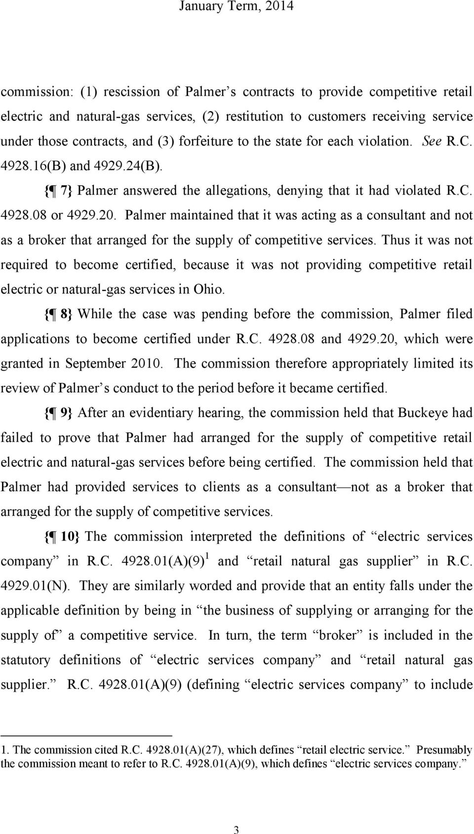 Palmer maintained that it was acting as a consultant and not as a broker that arranged for the supply of competitive services.