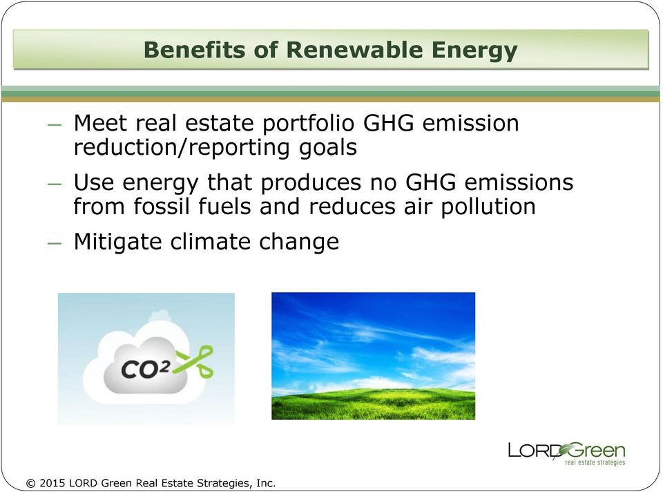Use energy that produces no GHG emissions from