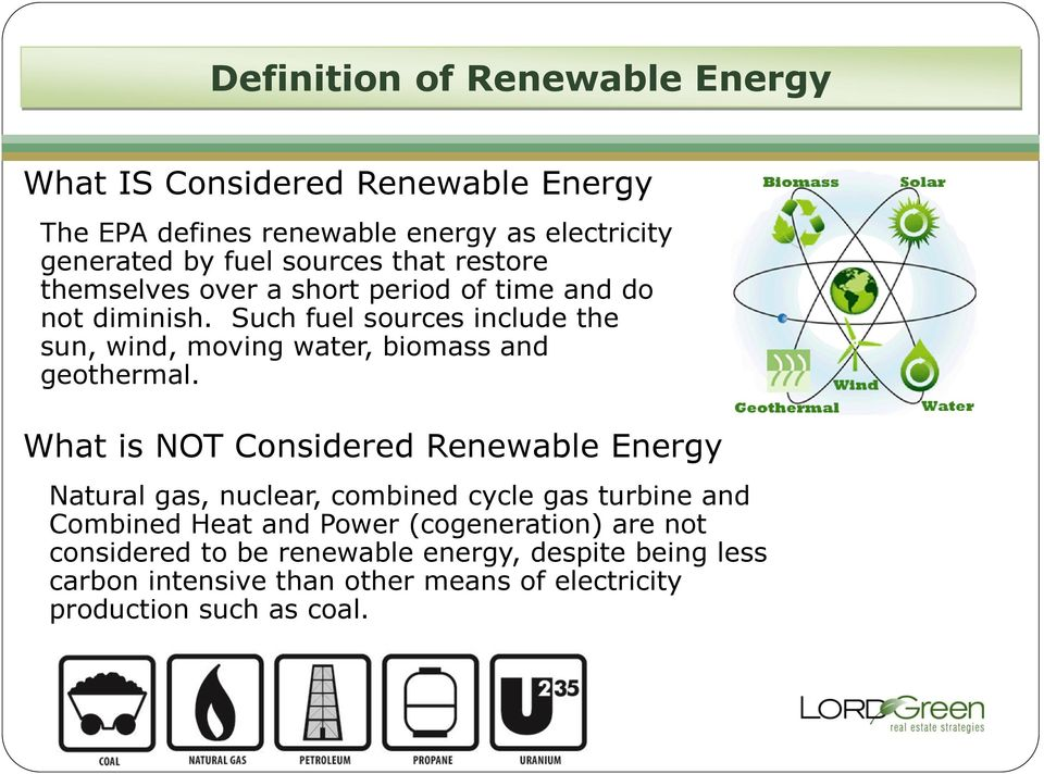 Such fuel sources include the sun, wind, moving water, biomass and geothermal.